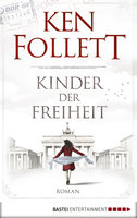 Kinder der Freiheit  - Ken Follett - eBook