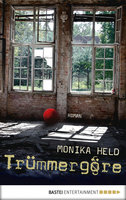Trümmergöre  - Monika Held - eBook