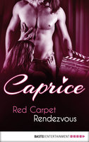 Red Carpet Rendezvous - Caprice  - Jaden Tanner - eBook