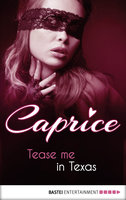 Tease me in Texas - Caprice  - Anabella Wolf - eBook