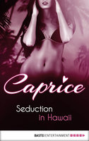 Seduction in Hawaii - Caprice  - Sandra Sardy - eBook