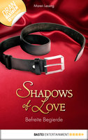 Befreite Begierde - Shadows of Love  - Maren Lessing - eBook