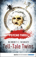 Psycho Thrill - Tell-Tale Twins  - Robert C. Marley - eBook
