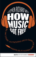 How Music Got Free  - Stephen Witt - eBook