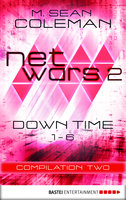 netwars 2 - Down Time - Compilation Two  - M. Sean Coleman - eBook