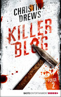 Killer Blog - Folge 2  - Christine Drews - eBook