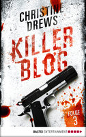 Killer Blog - Folge 3  - Christine Drews - eBook