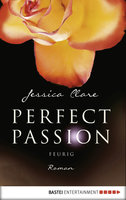Perfect Passion - Feurig  - Jessica Clare - eBook