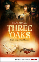 Three Oaks - Folge 3  - Dan Adams - eBook