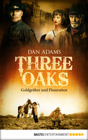 Three Oaks - Folge 4  - Dan Adams - eBook