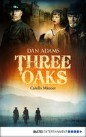 Three Oaks - Folge 6  - Dan Adams - eBook