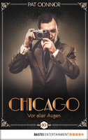 Chicago - Vor aller Augen  - Pat Connor - eBook