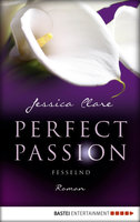 Perfect Passion - Fesselnd  - Jessica Clare - eBook