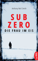 Sub Zero - Die Frau im Eis  - Anthony Neil Smith - eBook