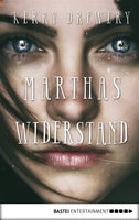 Marthas Widerstand  - Kerry Drewery - eBook