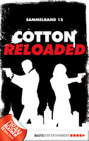 Cotton Reloaded - Sammelband 12  - Alfred Bekker - eBook
