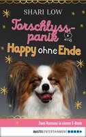 Torschlusspanik / Happy ohne Ende  - Shari Low - eBook