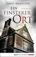 Ein finsterer Ort  - James Marrison - eBook