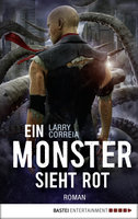 Ein Monster sieht rot  - Larry Correia - eBook