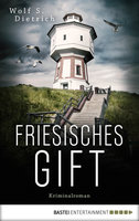 Friesisches Gift  - Wolf S. Dietrich - eBook