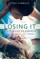 Losing it - Alles nicht so einfach  - Cora Carmack - eBook