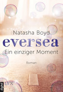 Eversea - Ein einziger Moment  - Natasha Boyd - eBook