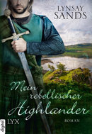 Mein rebellischer Highlander  - Lynsay Sands - eBook