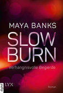 Slow Burn - Verhängnisvolle Begierde  - Maya Banks - eBook