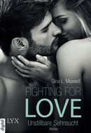 Fighting for Love - Unstillbare Sehnsucht  - Gina L. Maxwell - eBook