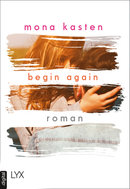 Begin Again  - Mona Kasten - eBook