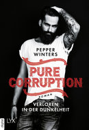 Pure Corruption – Verloren in der Dunkelheit  - Pepper Winters - eBook