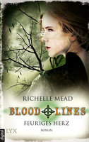 Bloodlines - Feuriges Herz  - Richelle Mead - eBook