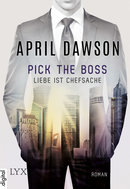Pick the Boss - Liebe ist Chefsache  - April Dawson - eBook