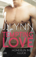 Tempting Love – Homerun ins Glück  - J. Lynn - eBook