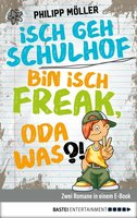 Isch geh Schulhof / Bin isch Freak, oda was?!  - Philipp Möller - eBook
