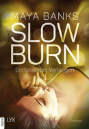 Slow Burn - Entfesseltes Verlangen  - Maya Banks - eBook