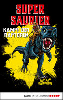 Supersaurier - Kampf der Raptoren  - Jay Jay Burridge - eBook