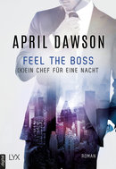 Feel the Boss - (K)ein Chef für eine Nacht  - April Dawson - eBook