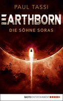 Earthborn: Die Söhne Soras  - Paul Tassi - eBook