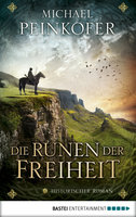 Die Runen der Freiheit  - Michael Peinkofer - eBook