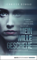Mein Wille geschehe  - Jennifer Benkau - eBook