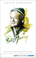 Meeting Bill Murray  - Gavin Edwards - eBook