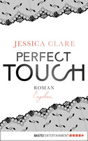 Perfect Touch - Ergeben  - Jessica Clare - eBook