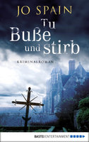 Tu Buße und stirb  - Jo Spain - eBook