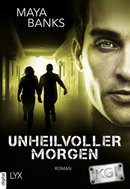 KGI - Unheilvoller Morgen  - Maya Banks - eBook