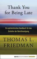 Thank You for Being Late  - Thomas L. Friedman - eBook
