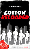 Cotton Reloaded - Sammelband 16  - Alfred Bekker - eBook