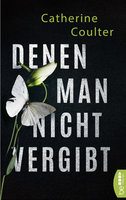 Denen man nicht vergibt  - Catherine Coulter - eBook