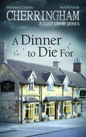 Cherringham - A Dinner to Die For  - Neil Richards - eBook