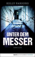 Unter dem Messer  - Kelly Parsons - eBook
